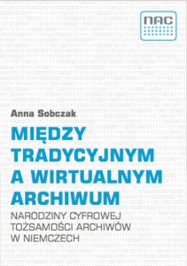 Sobczak, Między tradycyjnym a wirtualnym archiwum