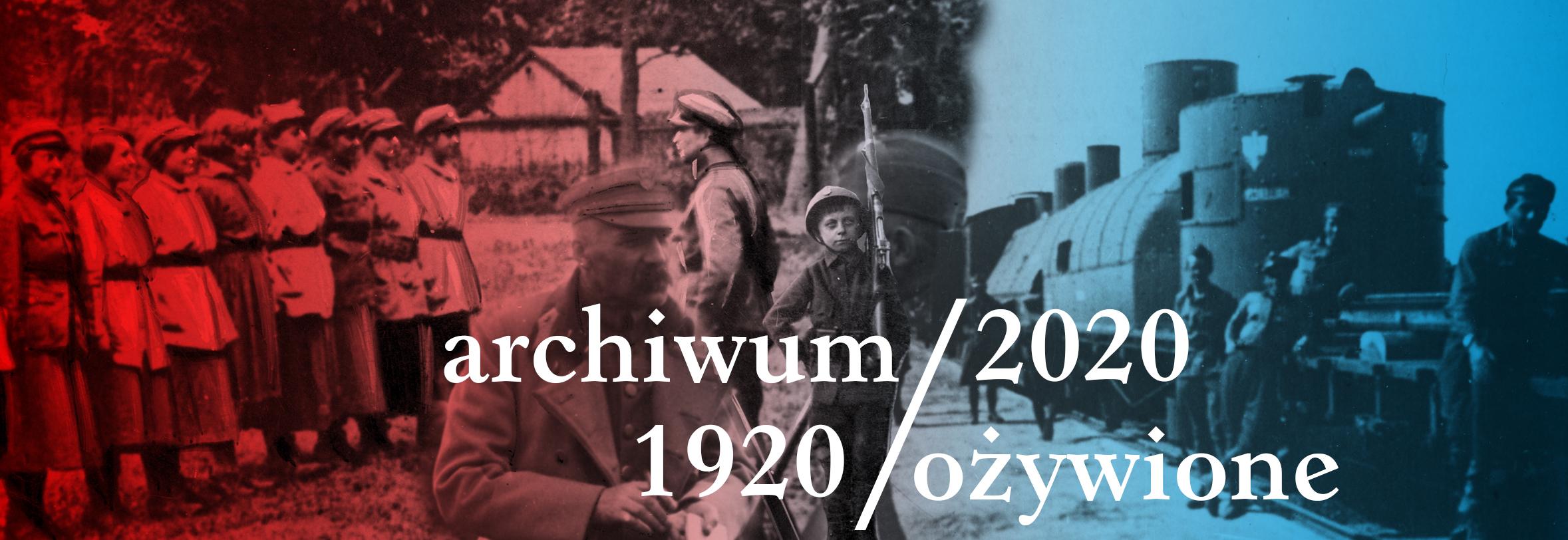 1920/2020. Archiwum Ożywione
